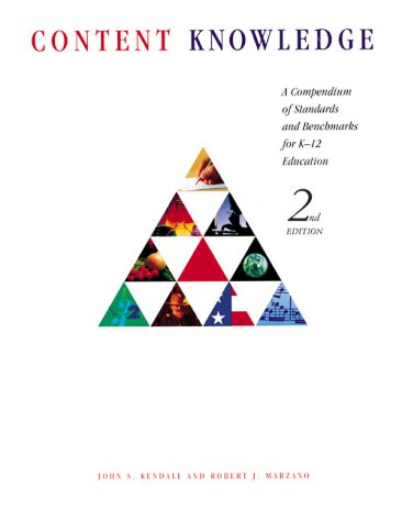 Content Knowledge: A Compendium of Standards and Benchmarks for K-12 Education, 2nd edition