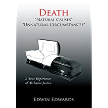Death ''Natural Causes'' ''Unnatural Circumstances'': A True Experience of Alabama Justice