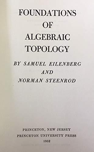 Download Foundations of Algebraic Topology (Princeton Legacy Library) pdf epub