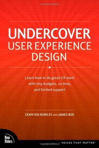Undercover User Experience Design By Cennydd Bowles Sep 17 2010 Amazon Com Books