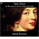 Marais : La Rêveuse et autres pièces de violes