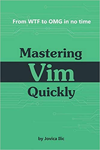 Mastering Vim Quickly From Wtf To Omg In No Time Jovica Ilic