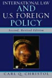 International Law and U. S. Foreign Policy, Carl Q. Christol, 076183527X