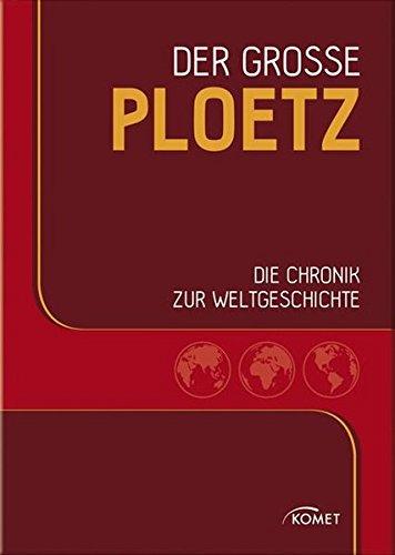 Der große PLOETZ: Die Chronik zur Weltgeschichte