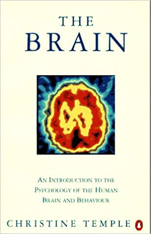 Amazon the brain an introduction to the psychology of the amazon the brain an introduction to the psychology of the human brain and behavior penguin science 9780140133851 christine temple books ccuart Gallery