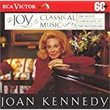 Joan Kennedy: The Joy of Classical Music- The Audio Companion to the Best Seller