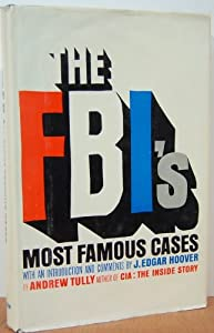 Hardcover The FBI's Most Famous Cases.. With an Introduction and Comments by J. Edgar Hoover, Director, Federal Bureau of Investigation Book