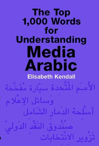 The Top 1,000 Words for Understanding Media Arabic...