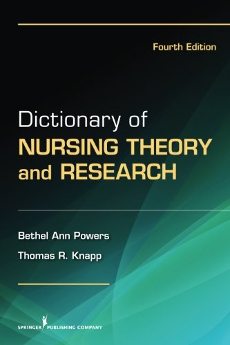 Dictionary of Nursing Theory and Research: Fourth Edition - http://medicalbooks.filipinodoctors.org