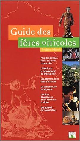 En ligne téléchargement Guide des fêtes viticoles pdf epub