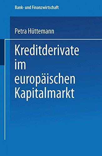 Kreditderivate im europäischen Kapitalmarkt (Bank- und Finanzwirtschaft)
