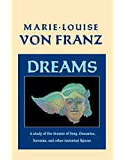 Dreams: A Study of the Dreams of Jung, Descartes, Socrates, and Other Historical Figures (C. G. Jung Foundation Books Series Book 9)