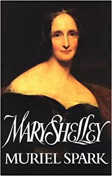 Mary Shelley (Biography & Memoirs): Muriel Spark