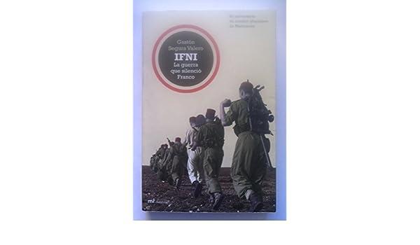 Ifni: La Guerra Que Silencio Franco (Spanish Edition): 9788427032422: Amazon.com: Books