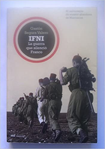 Ifni: La Guerra Que Silencio Franco (Spanish Edition): 9788427032422: Amazon.com: Books