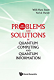 Problems and Solutions in Quantum Computing and Quantum Information (Quantum Mechanics and Quantum)