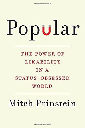 Popular: The Power of Likability in a Status-Obsessed - In Usa Stores Popular
