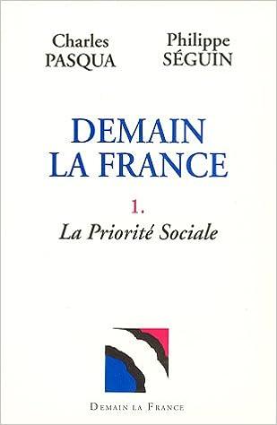 En ligne téléchargement Demain la France, tome 1 : La priorité sociale pdf