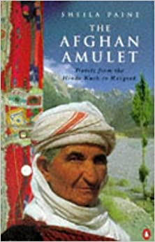 Book The Afghan Amulet: Travels from the Hindu Kush to Razgrad