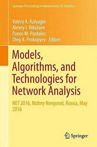 Models, Algorithms, and Technologies for Network Analysis: NET 2016, Nizhny Novgorod, Russia, May 2016 (Springer Proceedings in Mathematics & Statistics)