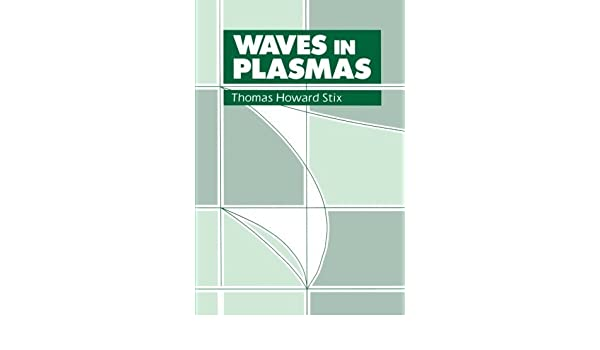 Stix, Waves in plasmas