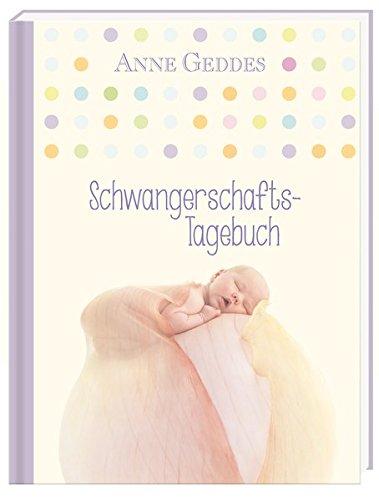 Schwangerschaftstagebuch: Anne Geddes Gebundenes Buch – 12. August 2015 arsEdition B00VV58PXM NON-CLASSIFIABLE Baby / Geschenkband
