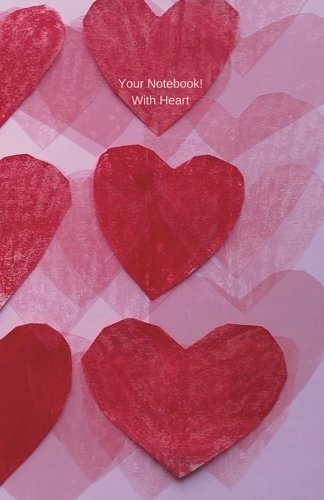 Your Notebook! With Heart (Volume 1)