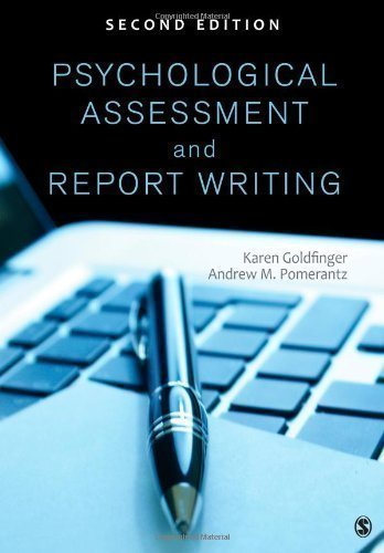 Psychological Assessment and Report Writing 2nd (second) Edition by Goldfinger, Karen B., Pomerantz, Andrew M. (Mark) published by SAGE Publications, Inc (2013)
