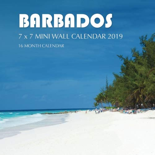Barbados 7 x 7 Mini Wall Calendar 2019: 16 Month - Calendar Barbados