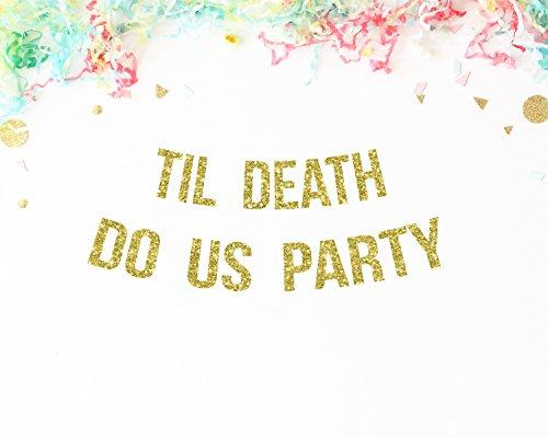 til-death-do-us-party-gold-glitter-banner-wedding-photo-prop-engagement-bachelorette