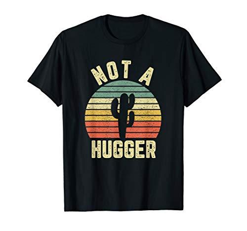 Not A Hugger T Shirt Funny Shirt Cactus Sarcastic Tee