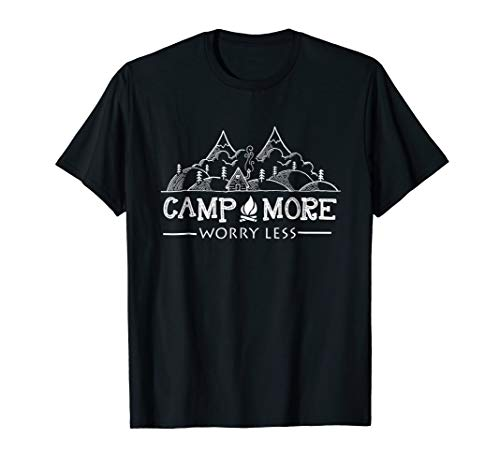 Camp More Worry Less Tee - Mountain Camping T-Shirt -