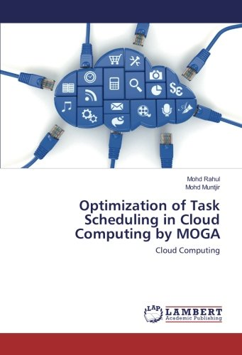 Download Optimization of Task Scheduling in Cloud Computing by MOGA: Cloud Computing pdf