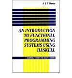 [ [ An Introduction to Functional Programming Systems Using Haskell[ AN INTRODUCTION TO FUNCTIONAL PROGRAMMING SYSTEMS USING HASKELL ] By Davie, Antony J. T. ( Author )Jun-18-1992 Paperback ] ] By Davie, Antony J. T. ( Author ) Jun - 1992 [ Paperback ]