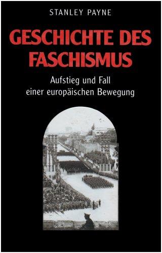 Geschichte des Faschismus: Aufstieg und Fall einer europäischen Bewegung