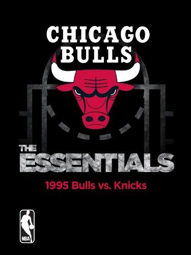 Chicago Bulls Nba Video - NBA The Essentials: Chicago Bulls 1995 Bulls vs. Knicks