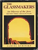 Glassmakers: An Odyssey of the Jews : The First Three Thousand Years