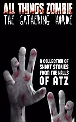 All Things Zombie: The Gathering Horde