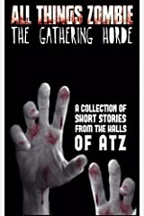 All Things Zombie: The Gathering Horde Paperback