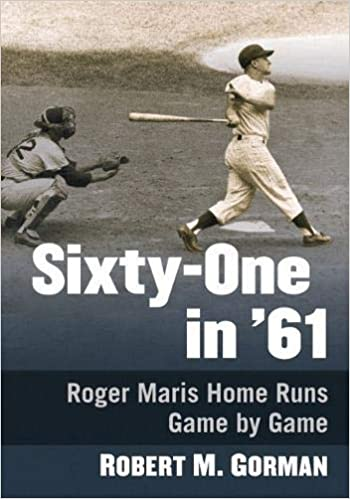 Home Runs 2020.Buy Sixty One In 61 Roger Maris Home Runs Game By Game