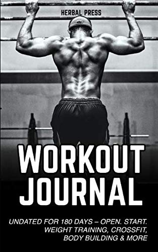 Workout Journal: Undated Exercise Log Book for 180 days of Weight Training, Crossfit, Bodybuilding & much more