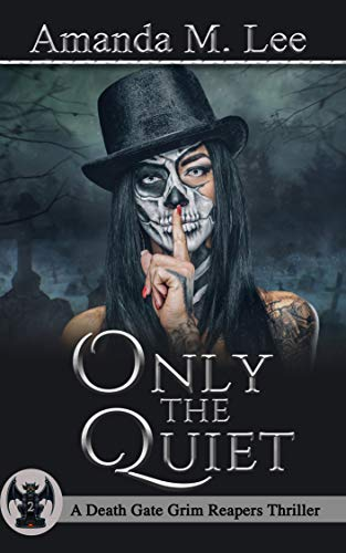 Only the Quiet (A Death Gate Grim Reapers Thriller Book -