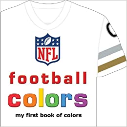2dfca0941 NFL Football Colors  My First Book of Colors  Brad M. Epstein   9781607301486  Amazon.com  Books