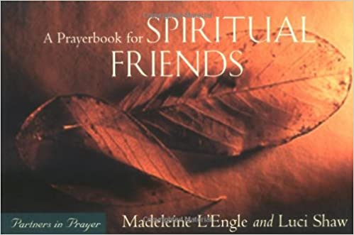 A prayerbook for spiritual friends partners in prayer madeleine l a prayerbook for spiritual friends partners in prayer madeleine lengle luci shaw 9780806638928 amazon books altavistaventures Image collections