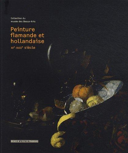 Peinture flamande et hollandaise XVe-XVIIIe siècle : Collection du musée des Beaux-Arts