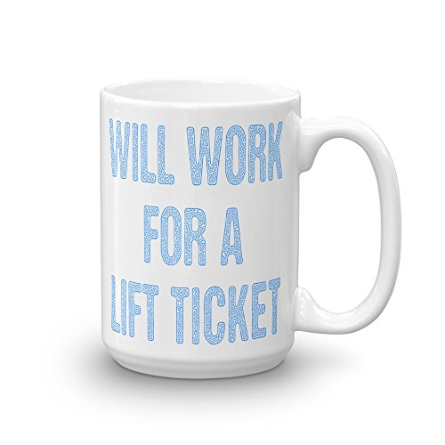 - Will Work For A Lift Ticket Skier Snowboard Coffee Mug Snow Skiing Ski Birthday Gift