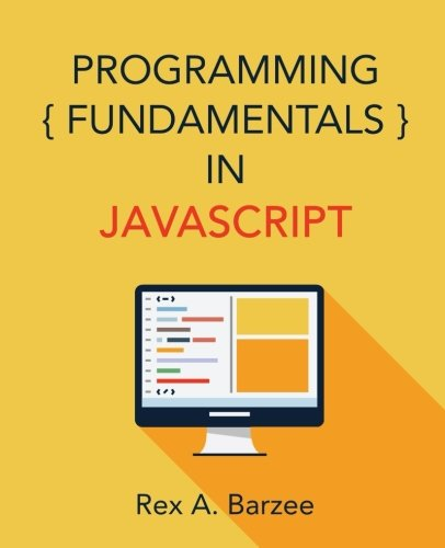 Programming Fundamentals in JavaScript by Maia LLC