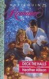 Deck the Halls, Heather Allison, 0373030916