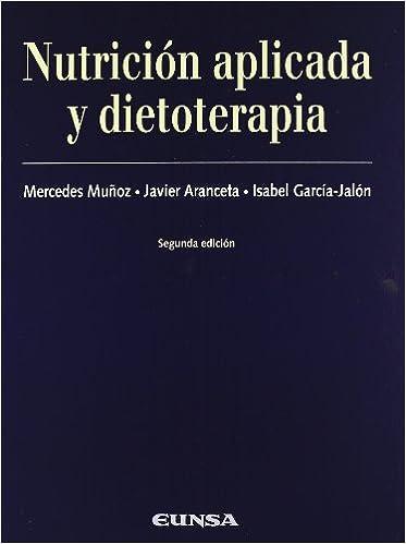 Nutrición aplicada y dietoterapia Libros de medicina: Amazon.es: Mercedes Muñoz Hornillos, Javier Aranceta Bartrina, Isabel García Jalón: Libros