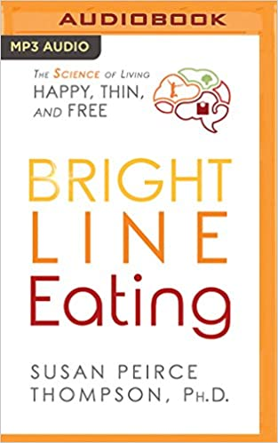 bright line eating the science of living happy thin free susan